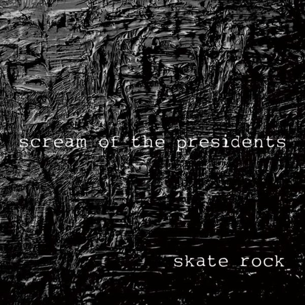 画像1: Scream Of The Presidents / Skate Rock (1)